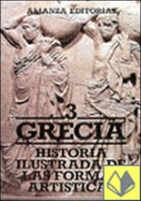 Historia ilustrada de las formas artísticas. 3. Grecia