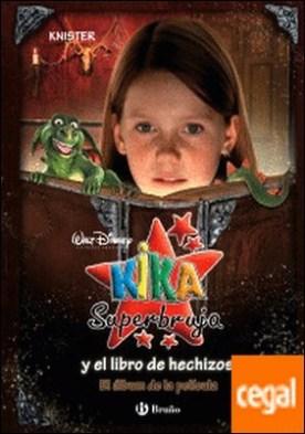 Kika Superbruja y el libro de hechizos (El álbum de la película)