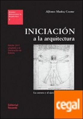 Iniciación a la arquitectura . La carrera y el ejercicio de la profesión