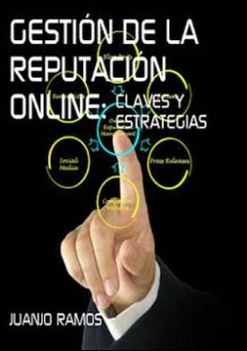 Gestión de la reputación online. Claves y estrategias por Juanjo Ramos PDF