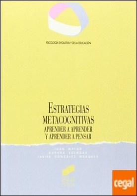 Estrategias metacognitivas . aprender a aprender y aprender a pensar