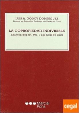 La copropiedad indivisible . examén del art. 401.1 del Código Civil