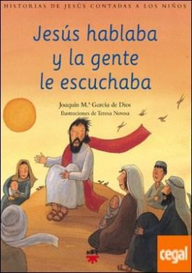 Jesús hablaba y la gente le escuchaba . Historias de jesús contadas a los niños