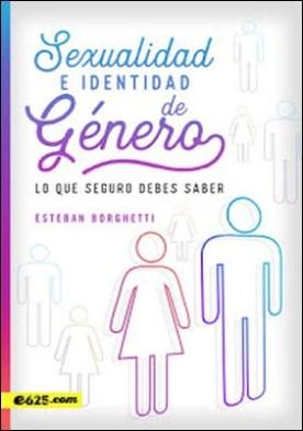 Sexualidad e Identidad de Género: lo que seguro debes saber por Esteban Borghetti