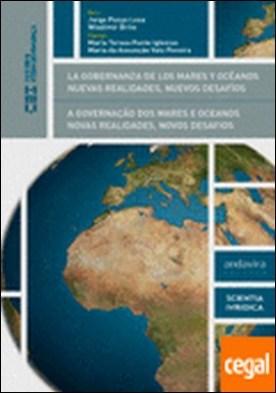 La gobernanza de los mares y océanos . nuevas realidades, nuevos desafíos = A gonvernção dos mares e oceanos : novas realidades, novos desafios