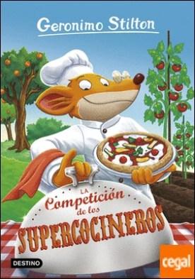 La Competición de los Supercocineros . Geronimo Stilton 68
