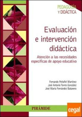 Evaluación e intervención didáctica . Atención a las necesidades específicas de apoyo educativo