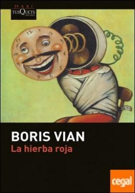 La hierba roja por Vian, Boris