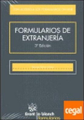 Formularios de extranjería . CON ACCESO A LOS FORMULARIOS ON-LINE por Díaz Oltra, Teresa PDF
