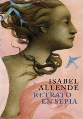 Retrato en sepia por Isabel Allende PDF