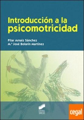 Introducción a la psicomotricidad por Arnaiz Sánchez, Pilar PDF