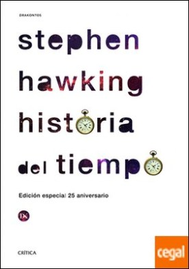 Historia del tiempo . Del big bang a los agujeros negros por Hawking, Stephen W.