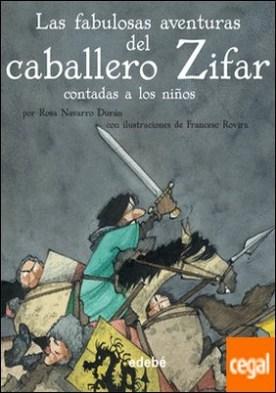 LAS FABULOSAS AVENTURAS DEL CABALLERO ZIFAR