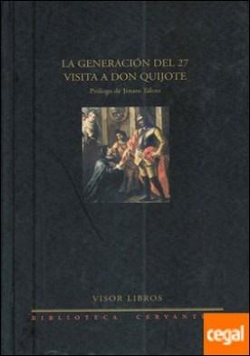 La generación del 27 visita a Don Quijote