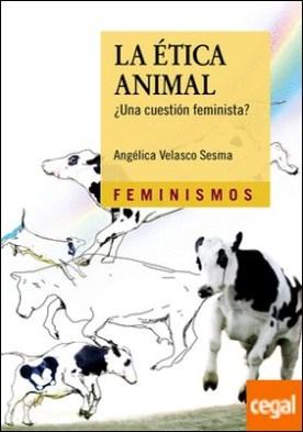 La Ética Animal . ¿Una cuestión feminista?