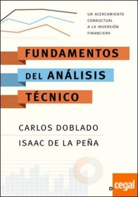 Fundamentos del análisis técnico . Un acercamiento conductual a la inversión financiera