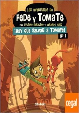 Las aventuras de Fede y Tomate 1 . ¡Hay que salvar a Tomate!