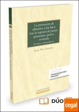 La prestación de «alimentos» a los hijos tras la ruptura de pareja: pensiones, gastos, vivienda (Papel + e-book) . Doctrina y jurisprudencia