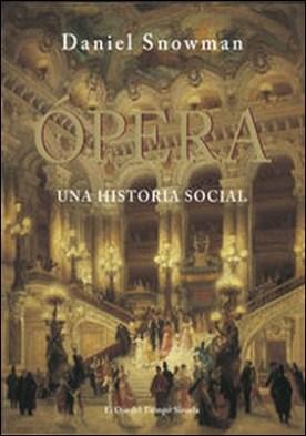La Ópera. Una historia social