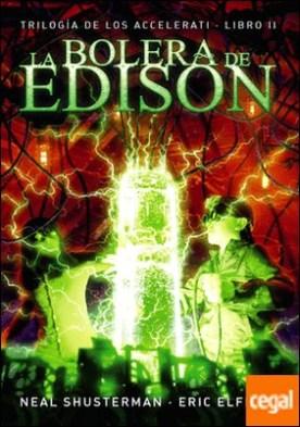 La bolera de Edison . Trilogía de los Accelerati, 2