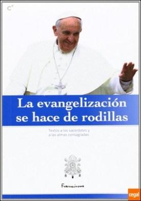 EVANGELIZACION SE HACE DE RODILLAS-TEXTOS A LOS SACERDOTES