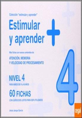 Estimular y aprender + . nivel 4 : para niños de 11 a 16 años : atención, memoria y velocidad de procesamiento por Jarque García, Jesús PDF
