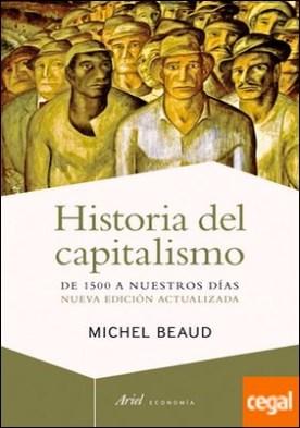 Historia del capitalismo . De 1500 a nuestros días