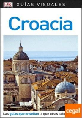 Guía Visual Croacia . Las guías que enseñan lo que otras solo cuentan