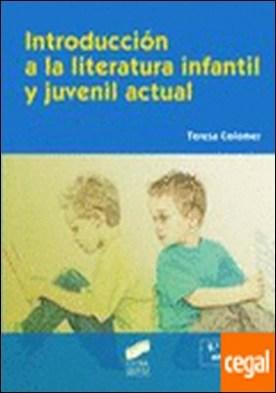 Introducción a la literatura infantil y juvenil actual por Colomer Martínez, Teresa PDF