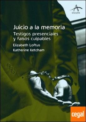 Juicio a la memoria . Testigos presenciales y falsos culpables