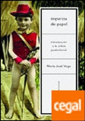 Imperios de papel . Introducción a la crítica postcolonial