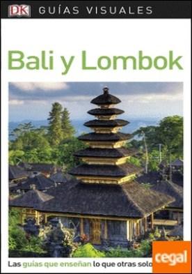Guía Visual Bali y Lombok . Las guías que enseñan lo que otras solo cuentan