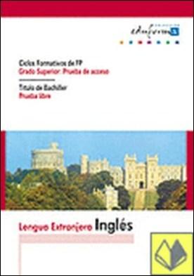 Inglés para el acceso a ciclos formativos de grado superior . Titulo de bachiller. Prueba libre