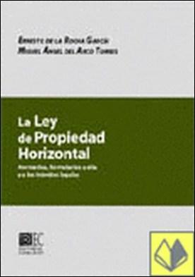 LA LEY DE PROPIEDAD HORIZONTAL.. . Normativa, Formularios a ella y a los trámites legales