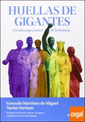 Huellas de gigantes . el liderazgo a través de la historia por Martínez de Miguel, Gonzalo PDF
