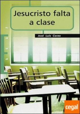Jesucristo falta a clase . Notas de teología de la educación