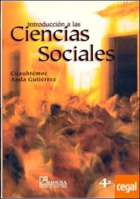 INTRODUCCION A LAS CIENCIAS SOCIALES por ANDA GUTIERREZ, CUAUHTEMOC PDF