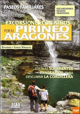 Excursiones con niños por el Pirineos Aragonés . Paseos familiares por los caminos más atractivos