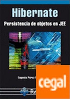 Hibernate. Persistencia de objetos en jee por Pérez Martínez, Eugenia PDF