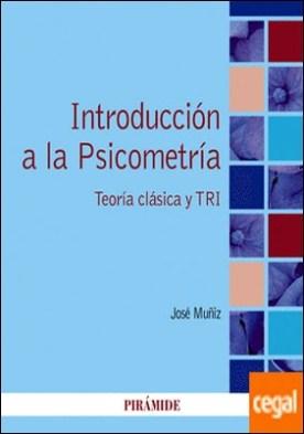 Introducción a la Psicometría . Teoría clásica y TRI