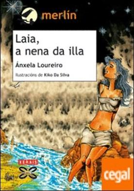 Laia, a nena da illa por Loureiro, Ánxela PDF