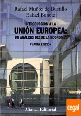 Introducción a la Unión Europea: un análisis desde la economía . Cuarta edición revisada y ampliada