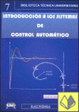 Introducción a los sistemas de control automático . ...BIBLIOTECA TECNICA UNIVERSITARIA/7