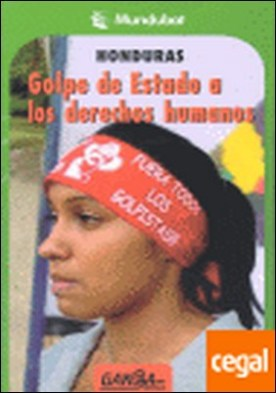 Honduras. golpe de estado a los derechos humanos