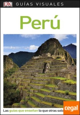 Guía Visual Perú . Las guías que enseñan lo que otras solo cuentan