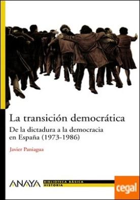La transición democrática . De la dictadura a la democracia en España (1973-1986)