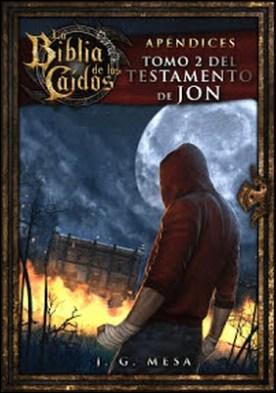 La Biblia de los Caídos. Tomo 2 del testamento de Jon por Juan González Mesa