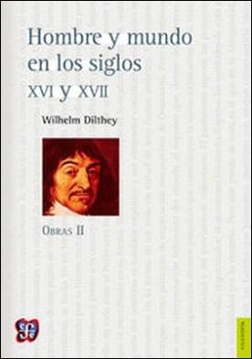 Hombre y mundo en los siglos XVI y XVII. Obras II