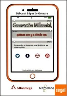 Generación Millennial: Quiénes son y a dónde van