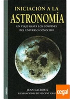 INICIACION A LA ASTRONOMIA . TERRE AUX ETOILES